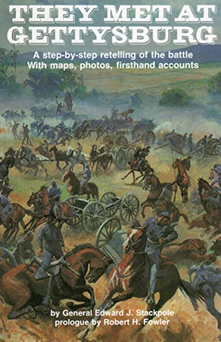They Met at Gettysburg: a Step-by-step Retelling: Edward J. Stackpole