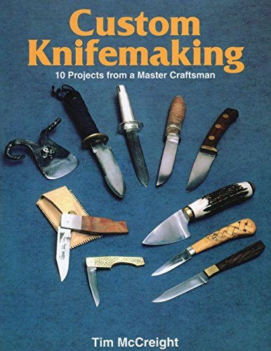 9780811721752: Custom Knifemaking (10 Projects from a Master Craftsman)