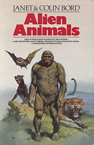 Alien Animals: Janet Bord, Colin Bord