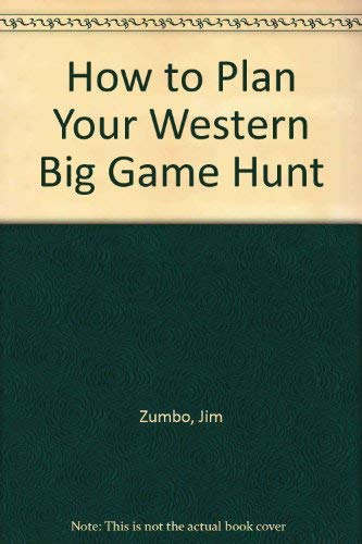 How to Plan Western Big Game Hunt (081172221X) by Jim Zumbo
