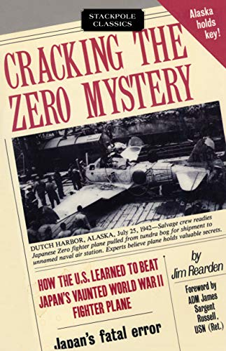 9780811722353: Cracking the Zero Mystery: How the U.S. Learned to Beat Japan's Vaunted Wwii Fighter Plane