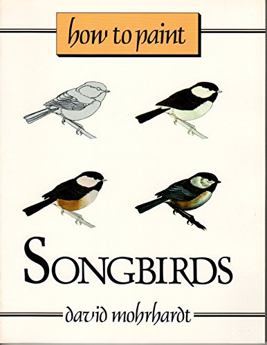 9780811722742: How to Paint Songbirds