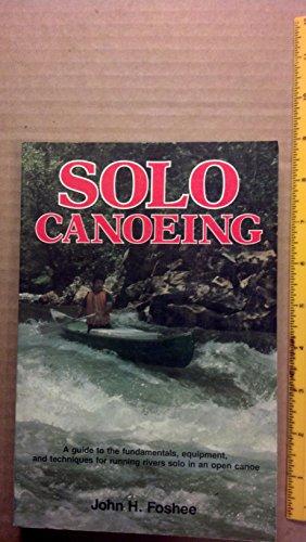 Solo Canoeing: Foshee, John H.