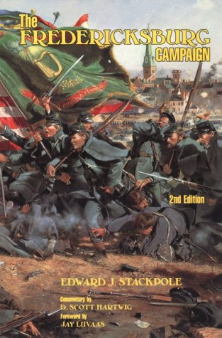 The Fredericksburg Campaign: Edward J. Stackpole