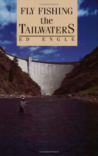 9780811723435: Fly Fishing the Tailwaters