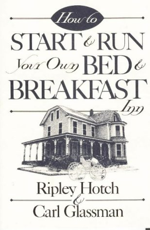 How to Start & Run Your Own: Ripley Hotch; Carl