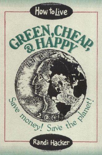 How to Live Green, Cheap & Happy: Randi Hacker