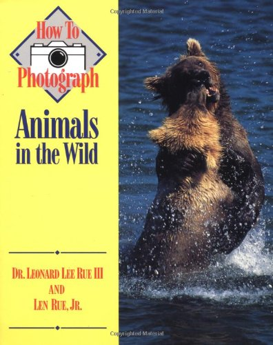 9780811724517: How to Photograph Animals In The Wild (How To Photograph Series)