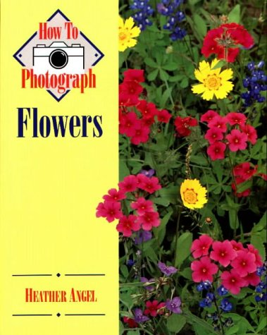 9780811724555: How to Photograph Flowers (How To Photograph Series)