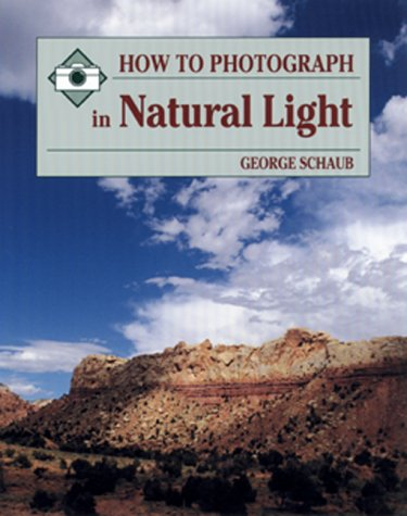 9780811724647: How to Photograph Natural Light (How To Photograph Series)