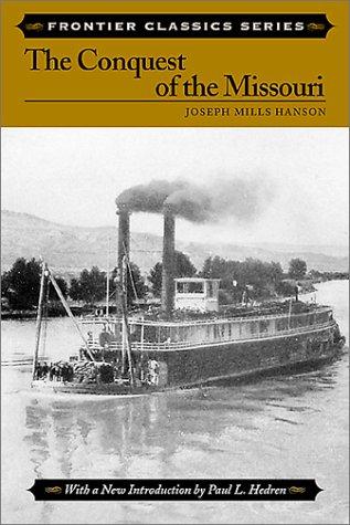 9780811724821: Conquest of the Missouri (Frontier Classics)