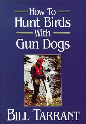 9780811724852: How to Hunt Birds with Gun Dogs