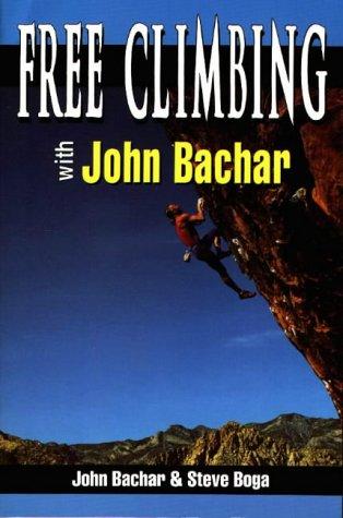 9780811725170: Free Climbing With John Bachar