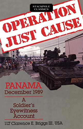9780811725200: Operation Just Cause: A Soldier's Eyewitness Account, Panama, December 1989
