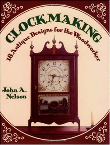 9780811725262: Clockmaking: 18 Antique Designs for the Woodworker