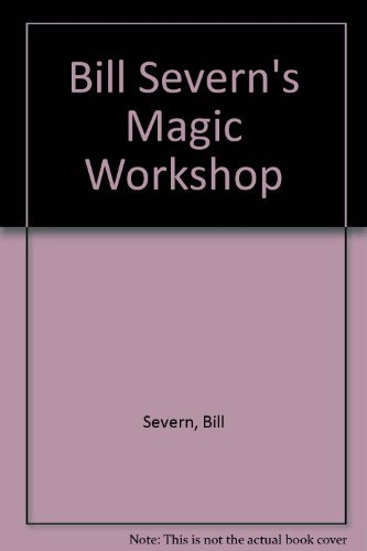 9780811725286: Bill Severn's Magic Workshop