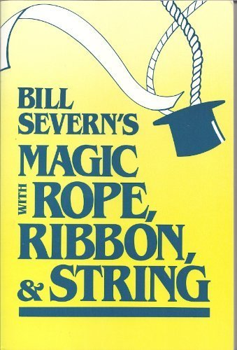 9780811725330: Bill Severn's Magic with Rope, . . .