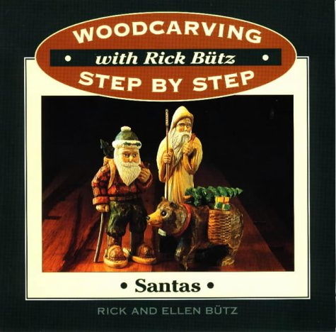 9780811725668: Woodcarving Step by Step with Rick Butz: Santas