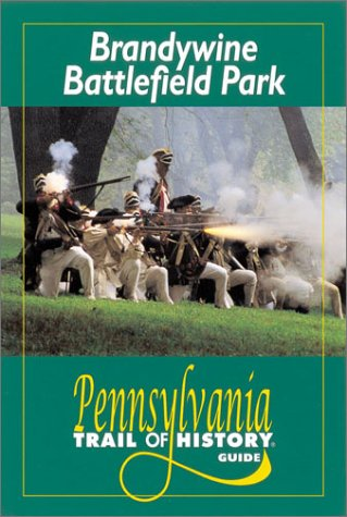 9780811726054: Brandywine Battlefield Park: Pennsylvania Trail of History Guide