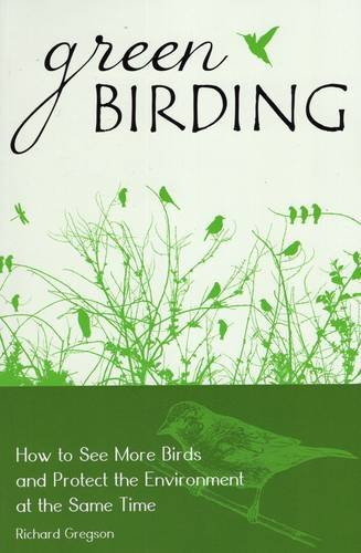 9780811726153: Green Birding: How to See More Birds and Protect the Environment at the Same Time