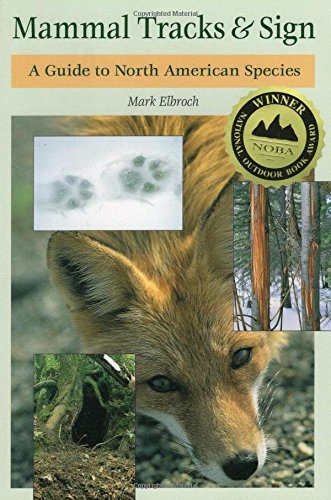 Mammal Tracks & Sign: A Guide to North American Species (Paperback): Mark Elbroch