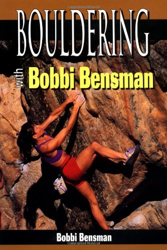 9780811726771: Bouldering with Bobbi Bensman (Climbing Specialist Series)