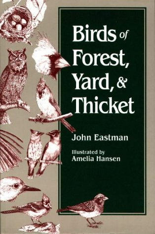 Birds of Forest, Yard, & Thicket: John Eastman