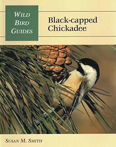 WILD BIRD GUIDE: BLACKCAPPED CHICKADEE Format: Paperback: SMITH, SUSAN M.