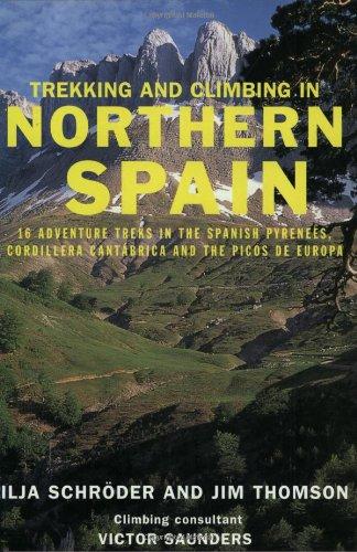 Trekking and Climbing in Northern Spain (Trekking: Schroeder, Ilja; Thompson,