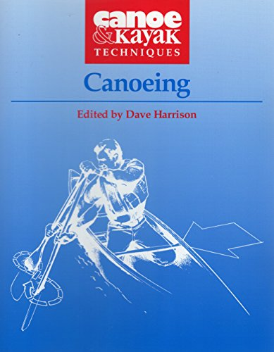 9780811727228: Canoeing (Canoe and Kayak Techniques)