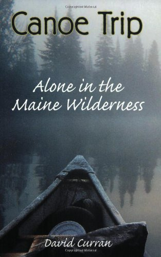 9780811727259: Canoe Trip: Alone in the Maine Wilderness