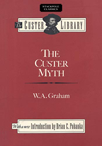 9780811727266: The Custer Myth (Stackpole Classics)
