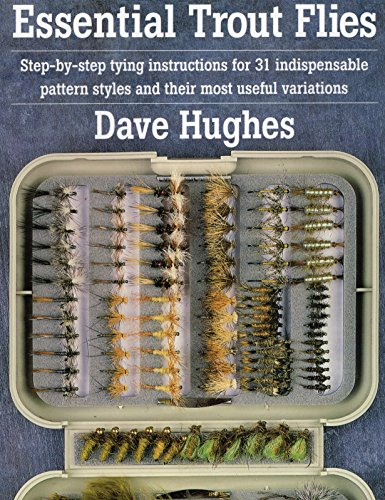 9780811727488: Essential Trout Flies: Step-by-step tying instructions for 31 indispensable pattern styles and their most useful variations (Step-By-Step Tying Instructions for 31 Indispensible Pattern)