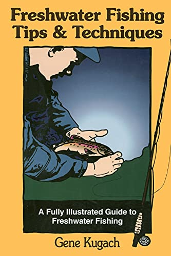 9780811727655: Freshwater Fishing Tips & Techniques: A Fully Illustrated Guide to Freshwater Fishing