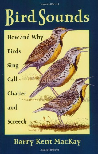 9780811727877: Bird Sounds: How and Why Birds Sing, Call, Chatter, and Screech