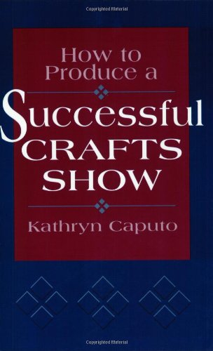 9780811727976: How to Produce a Successful Craft Show