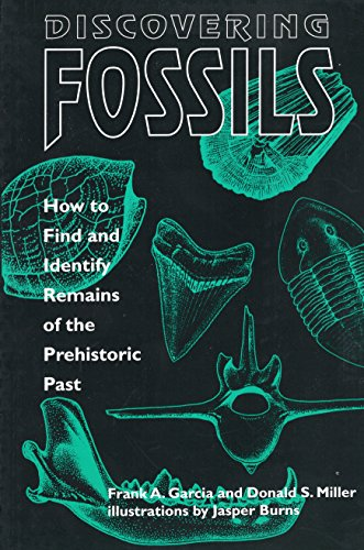 9780811728003: Discovering Fossils: How to Find and Identify Remains of the Prehistoric Past (Fossils & Dinosaurs)