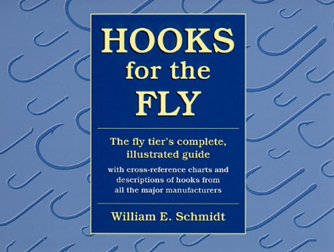 Hooks for the Fly: The Fly Tier's: William E. Schmidt