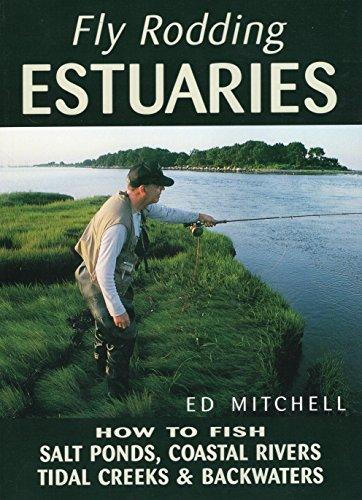 Fly Rodding Estuaries: How to Fish Salt: Mitchell, Ed