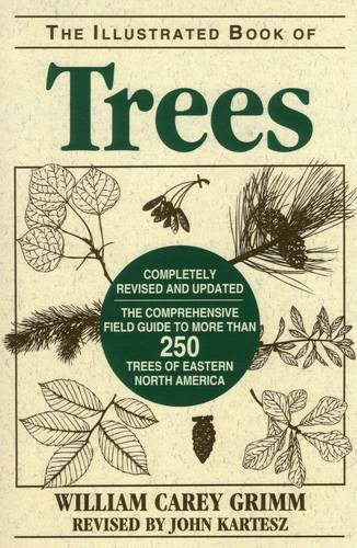 Illustrated Book of Trees: The Comprehensive Field: William Carey Grimm