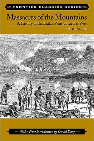 Massacres of the Mountains (Frontier Classics): Dunn Jr., J.