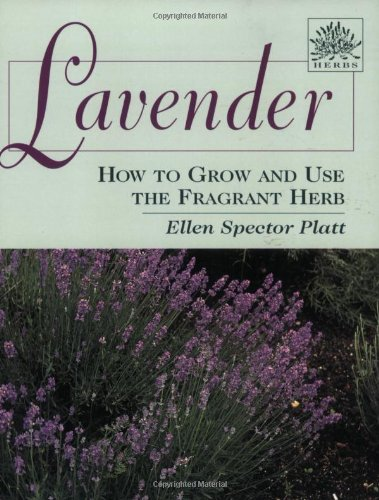 Lavender: How to Grow and Use the Fragrant Herb (signed)