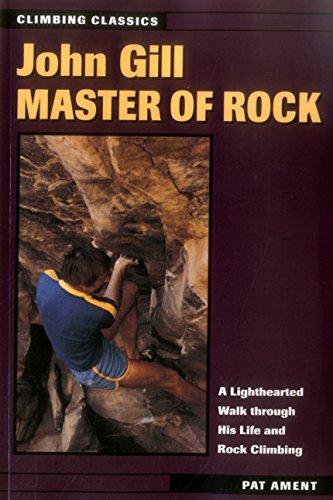 9780811728539: John Gill: Master of Rock (Climbing Classics)