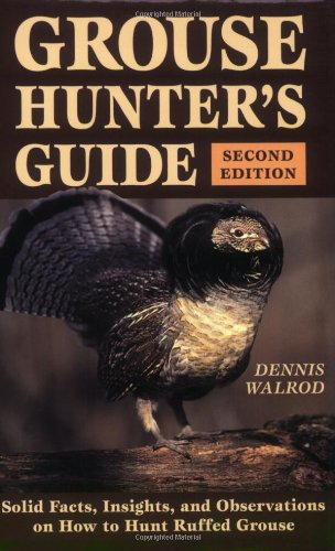 9780811728898: Grouse Hunter's Guide: 2nd Edition, Solid Facts, Insights, and Observations on How to Hunt Ruffled Grouse