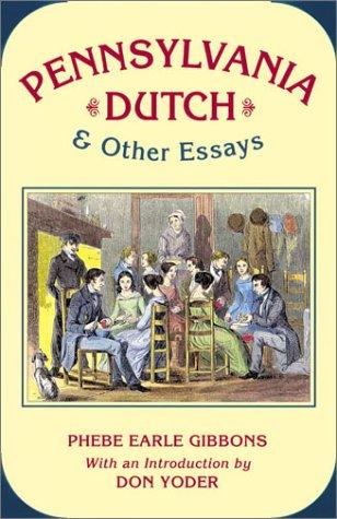 9780811729024: Pennsylvania Dutch & Other Essays