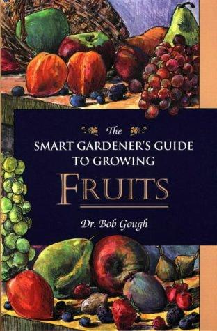 9780811729253: Smart Gardeners Guide to Fruits