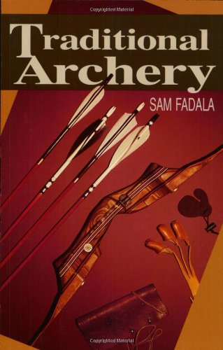 Traditional Archery (0811729435) by Sam Fadala