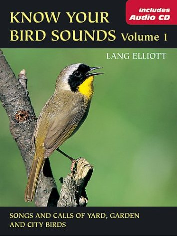 Know Your Bird Sounds, Volume 1: Yard,: Elliott, Lang