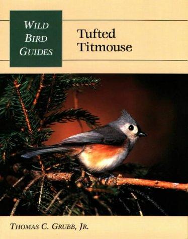 9780811729673: Wild Bird Guide: Tufted Titmouse (Wild Bird Guides)