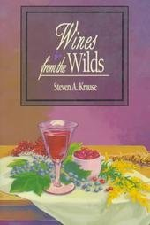 Wines From the Wild: Krause, Steven A.